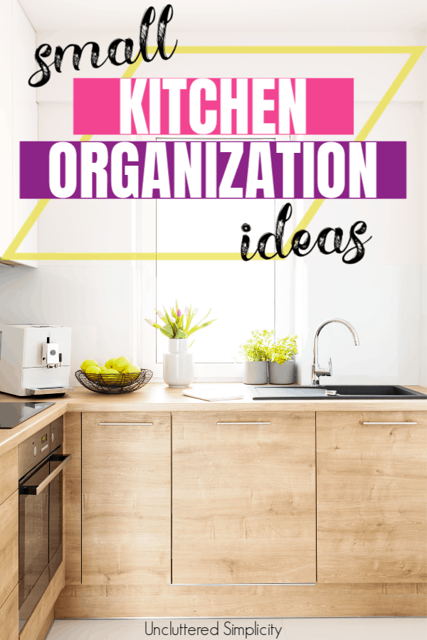 Ideas For Organizing A Small Kitchen And Keeping It That Way