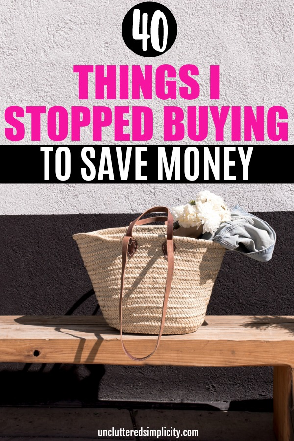 Looking to cut costs and simplify your shopping list? Check out this list of 40 things I stopped buying to save money. #frugalliving #savemoney #moneysavingtips #simplifyyourlife