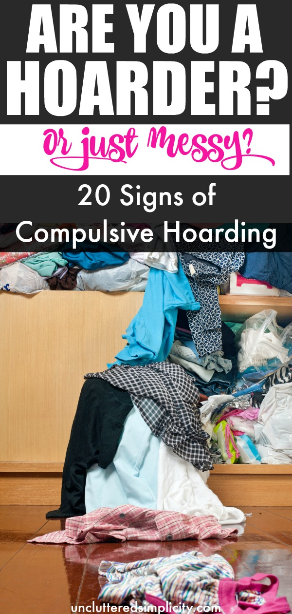 Could you or someone you love be a hoarder? Here are 20 ways to tell. #hoarding #hoarder #toomuchstuff #hoardingsymptoms