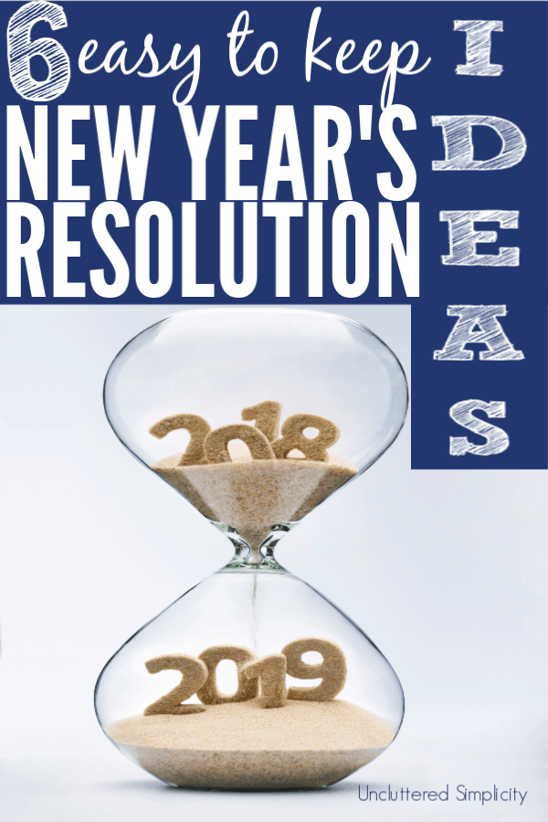 Change the way you approach the new year with these top 6 New Year's Resolution Ideas for 2019 you can actually keep