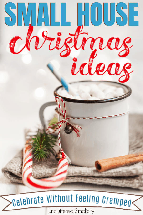 Small House Christmas Ideas: How to Celebrate Without Feeling Cramped
