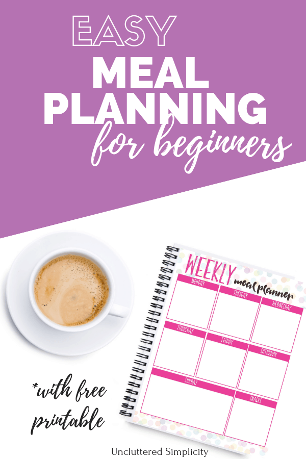 Easy Meal Planning for Beginners A Step-by-Step Guide to Create a Meal Plan with Free Printable #mealplan #mealplanningprintable