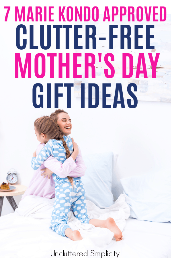 Here are 7 joy-sparking clutter-free gift ideas for Mother's Day she won't return! #mothersdaygifts #giftideasformom #clutterfree
