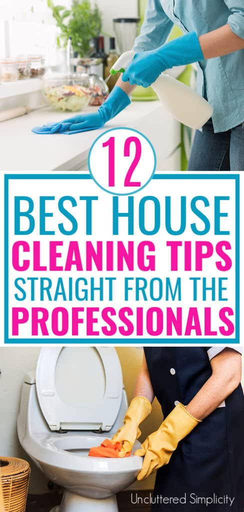 12 Best House Cleaning Tips From Professional House Cleaners #unclutteredsimplicity