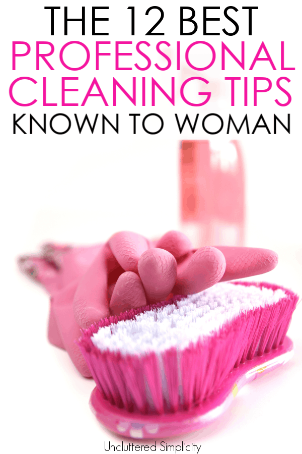 The 12 Best Professional House Cleaning Tips All Great House Cleaners Use #cleaningtips #housecleaninghacks #cleaning