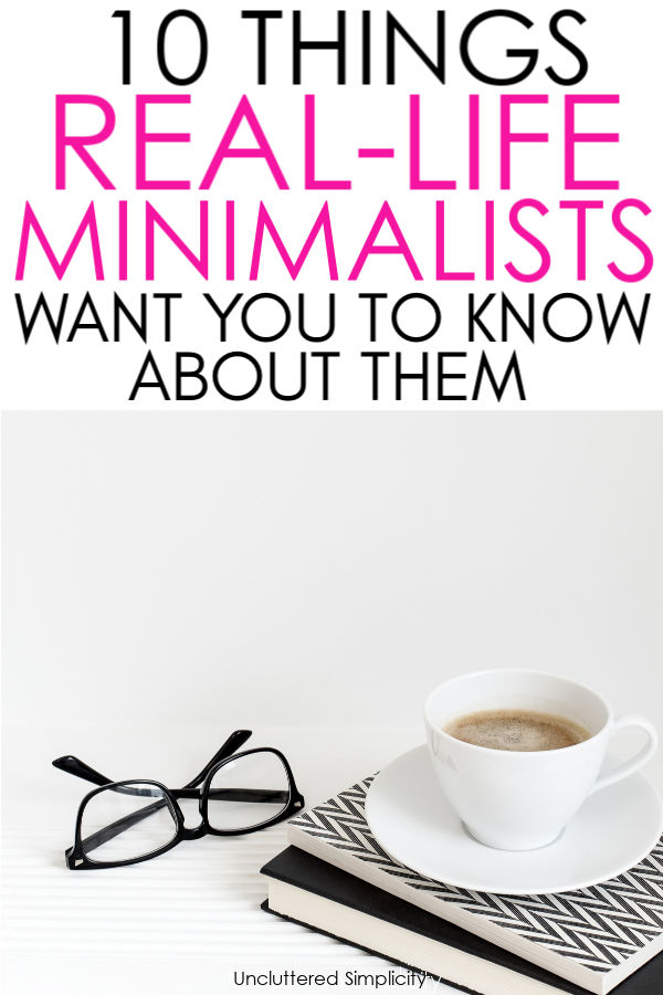 What does it really mean to live a minimalist lifestyle? The truth is, it's different for everyone. The process of becoming a minimalist is different for everyone. #unclutteredsimplicity
