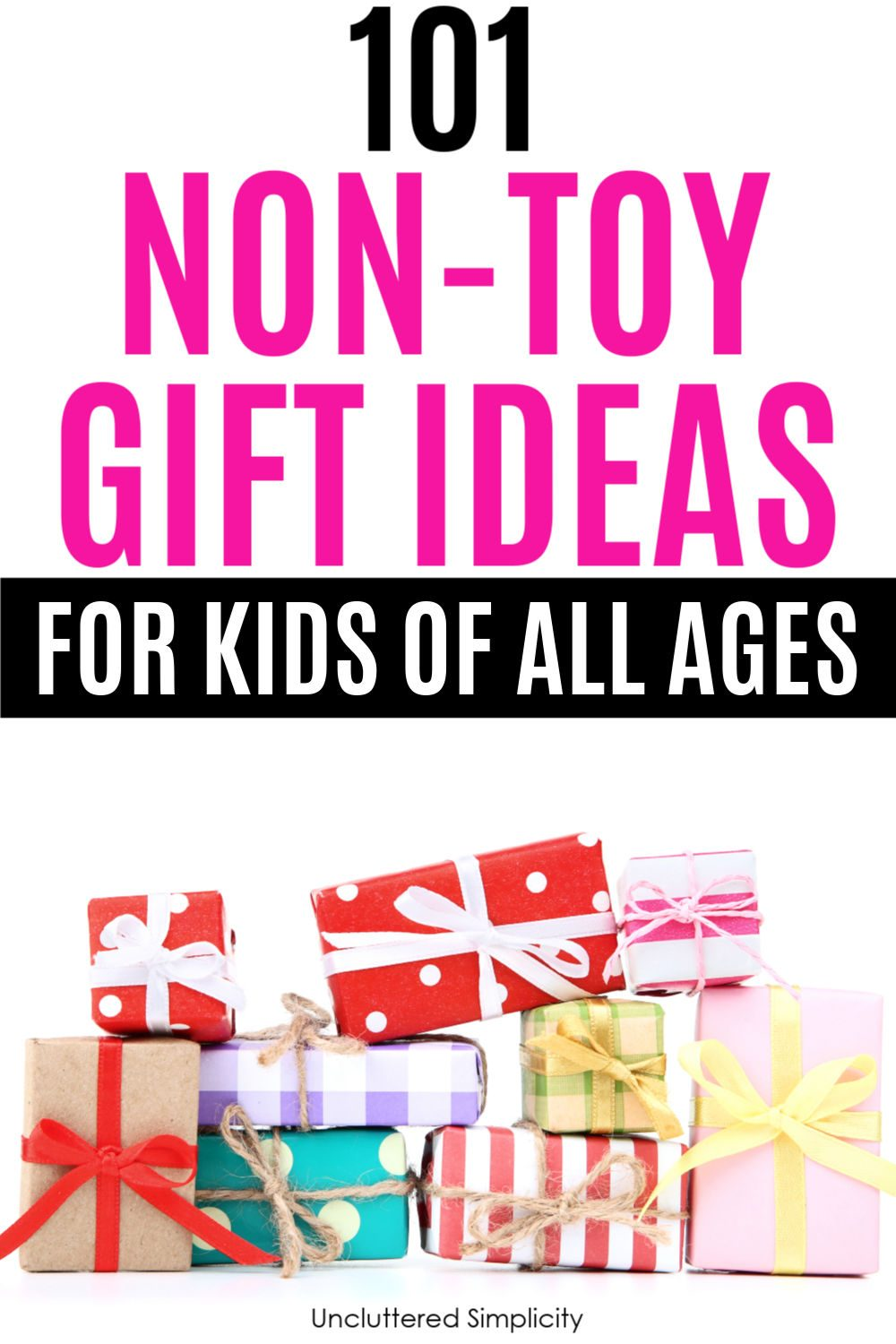 Looking for some clutter-free gift ideas for kids? Check out this massive list of non-toy kids gift ideas that are creative and affordable! #unclutteredsimplicity
