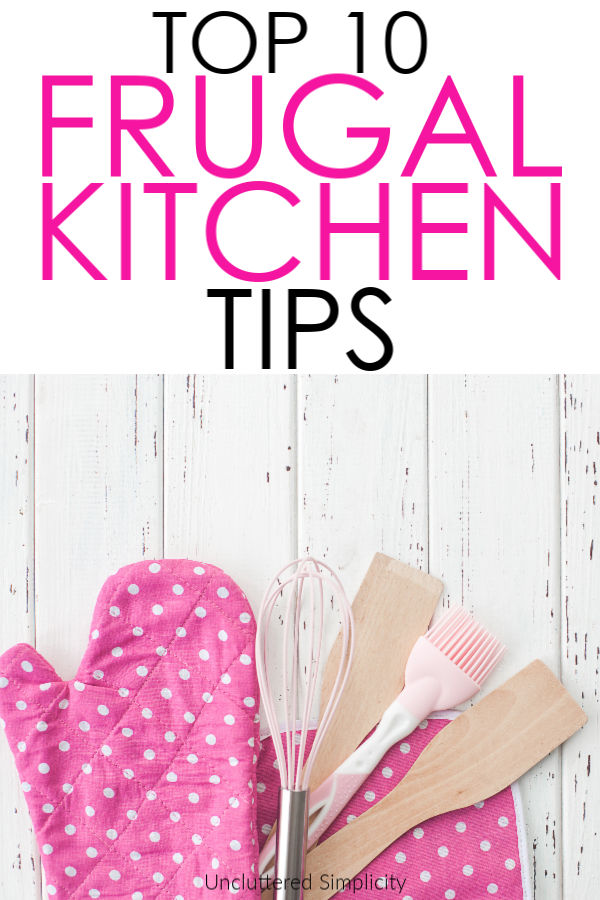 Save money in the kitchen on everything from apples to appliances. Here are ten frugal kitchen tips from a minimalist mom. #unclutteredsimplicity